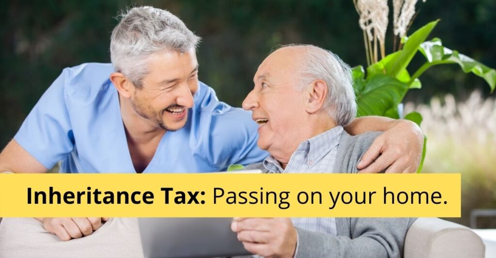 Inheritance tax: passing on your home.